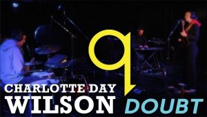 Charlotte Day Wilson – Doubt (LIVE)