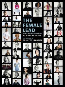 The Female Lead by Edwina Dunn & Brigitte Lacombe